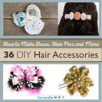 How to Make Hair Bows, Hair Pins and More: 36 DIY Hair Accessories free eBook