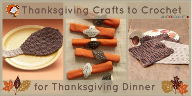 16 Thanksgiving Crafts To Crochet For Thanksgiving Dinner