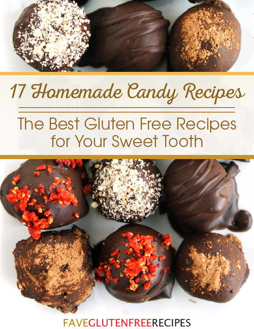 17 Homemade Candy Recipes The Best Gluten Free Recipes for Your Sweet Tooth