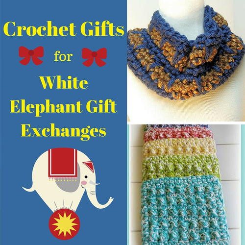 Crochet Gifts for White Elephant Gift Exchanges
