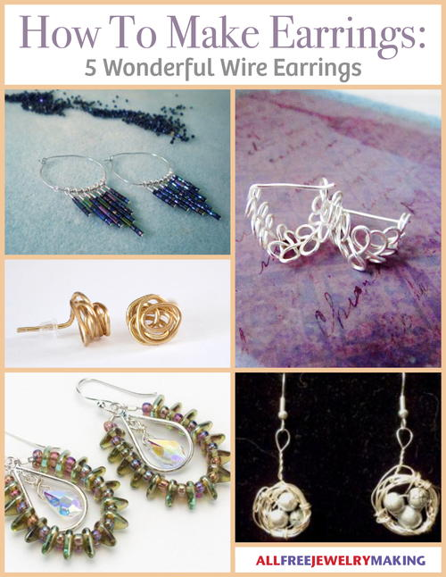 How to Make Earrings 5 Wonderful Wire Earrings
