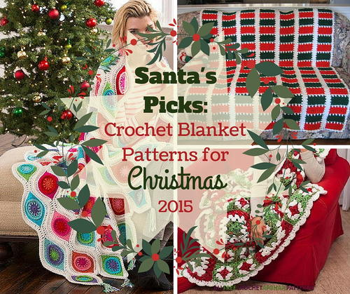 Santa's Picks: 8 Crochet Blanket Patterns for Christmas 2015