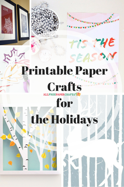Printable Paper Craft Ideas for the Holidays