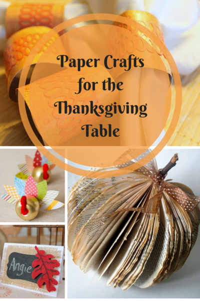 craft ideas for thanksgiving table the ultimate collection of thanksgiving paper crafts 37 6249