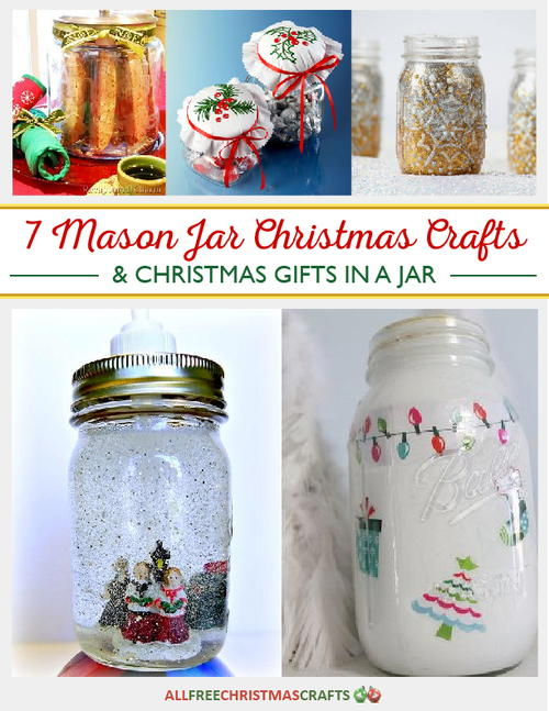 7 Mason Jar Christmas Crafts Christmas Gifts in a Jar free eBook