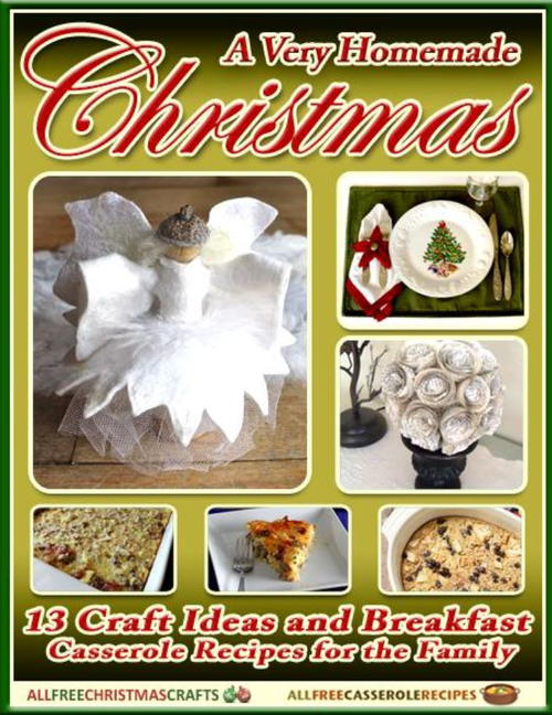 Free Craft Ideas For Christmas Part - 37: Download Your Free Copy Of A Very Homemade Christmas: 13 Craft Ideas ...