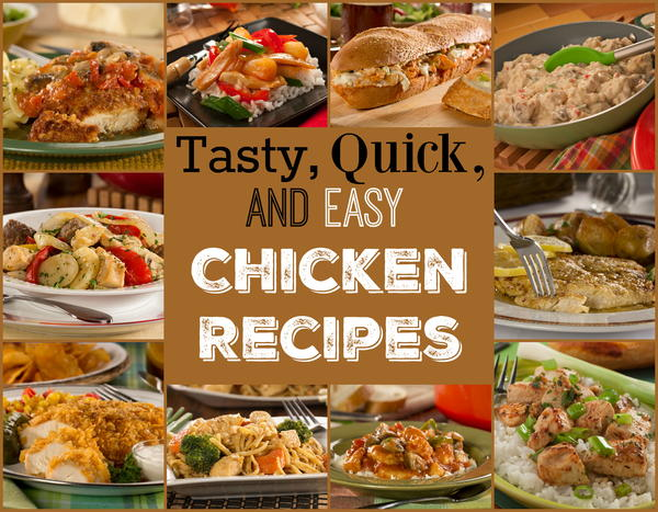 Tasty Quick and Easy Chicken Recipes