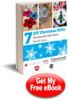 7 DIY Christmas Gifts Homemade Gift Ideas You'll Love Free eBook