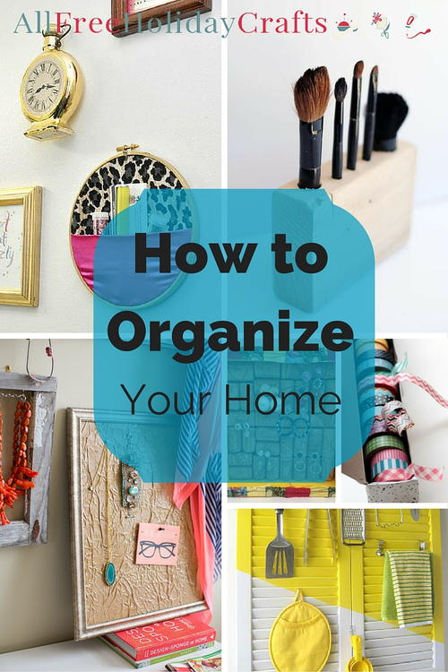 how to organize your home - How To Organize Your Home