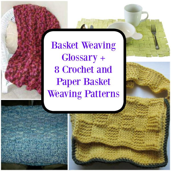 Basket Weaving Glossary + 8 Crochet and Paper Basket Weaving ...