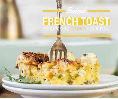 22 Baked French Toast Recipes