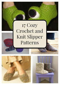 17 Cozy Crochet and Knit Slipper Patterns