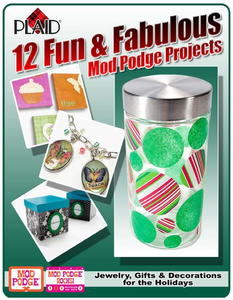 12 Fun & Fabulous Mod Podge Projects free eBook