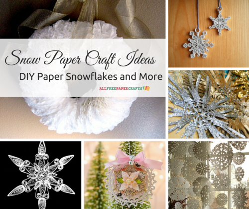 20+ Snow Paper Craft Ideas DIY Paper Snowflakes and More