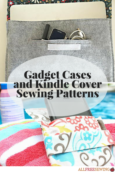 40 Gadget Cases and Kindle Cover Sewing Patterns