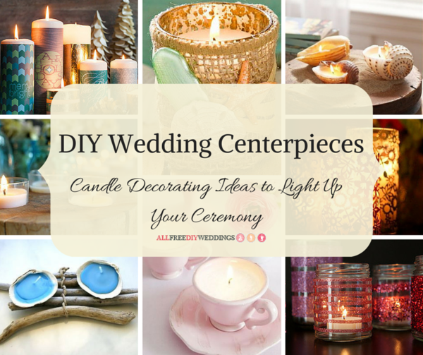 DIY Wedding Centerpieces: 40+ Candle Decorating Ideas to Light Up Your Ceremony
