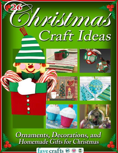 Free Christmas Craft Ideas Part - 18: 26 Christmas Craft Ideas: Ornaments, Decorations, And Homemade Gifts For Christmas  Free EBook