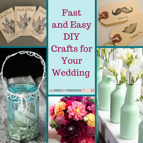 77 Fast and Easy DIY Crafts for Your Wedding AllFreeDIYWeddingscom