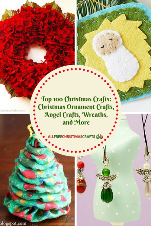 Top 100 Christmas Crafts: Christmas Ornament Crafts, Angel Crafts, Wreaths, and More