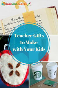 23 Teacher Gifts to Make with Your Kids