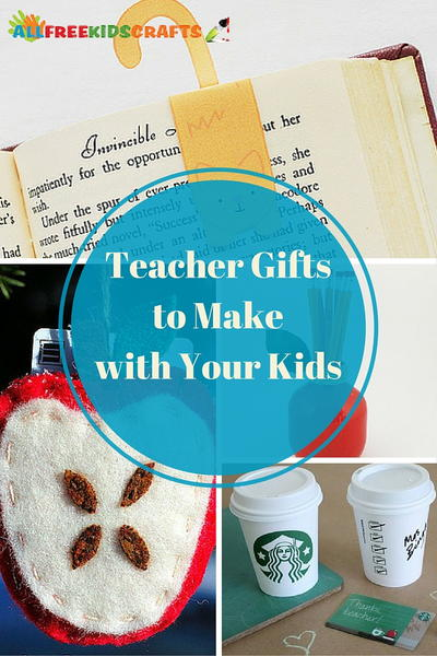 Teacher Gifts to Make with Your Kids