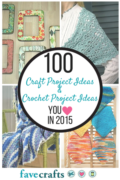 Craft Project Ideas and Crochet Project Ideas