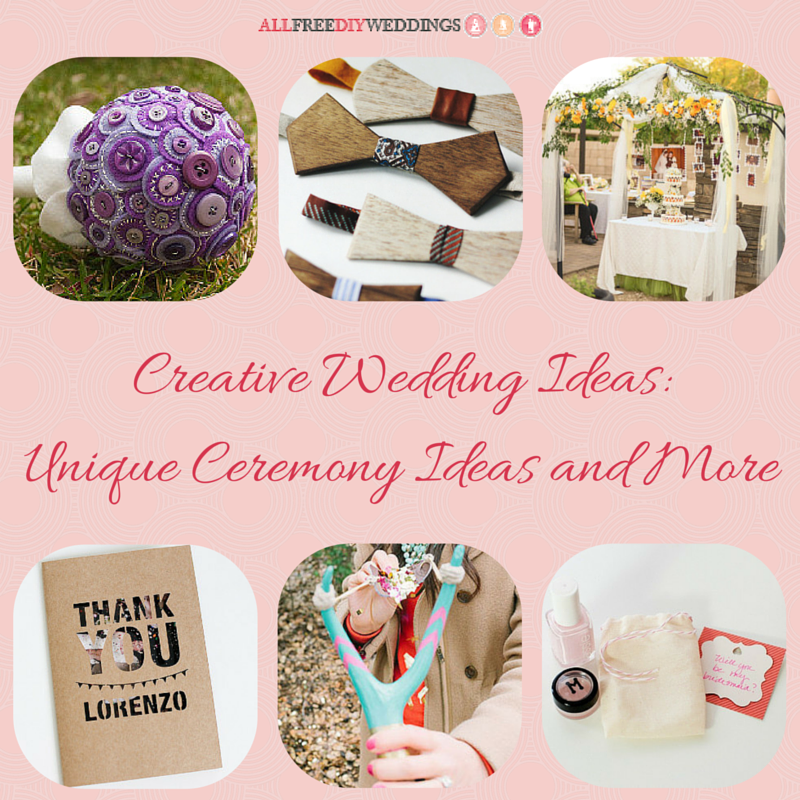 88+ Creative Wedding Ideas: Unique Wedding Ceremony Ideas