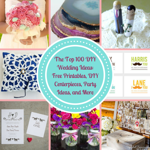 The Top 100 DIY Wedding Ideas: Free Printables, DIY Centerpieces, Party Ideas, and More