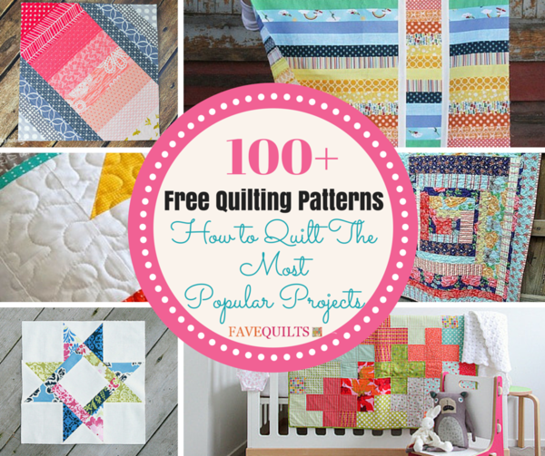 100+ Free Quilting Patterns: How to Quilt the Most Popular Projects