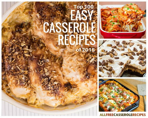 Top 100 Easy Casserole Recipes of 2015