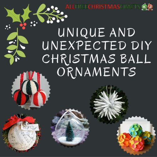 17 Unique and Unexpected DIY Christmas Ball Ornaments