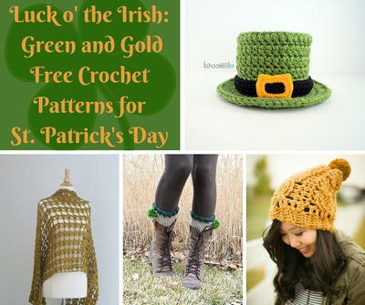 Luck o' the Irish: 20 Green and Gold Free Crochet Patterns for St. Patrick's Day