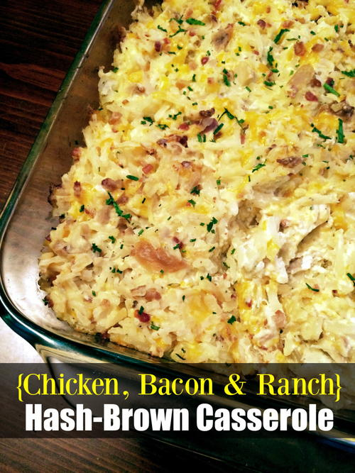 Chicken Bacon Ranch Hash Brown Casserole