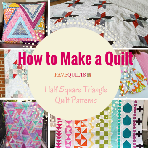 How to Make a Quilt: Half Square Triangle Quilt Patterns