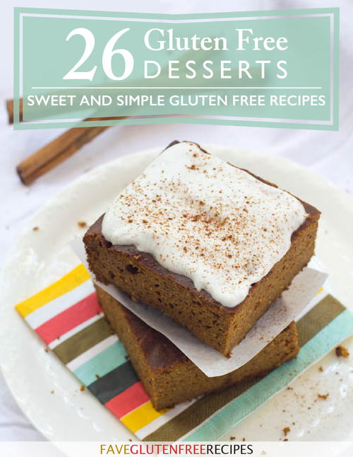 26 Gluten Free Desserts Sweet and Simple Gluten Free Recipes