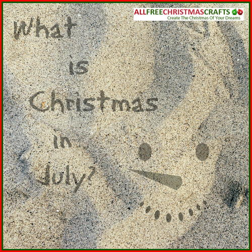 What is Christmas in July?