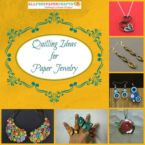14 Quilling Ideas for Paper Jewelry