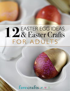 12 Easter Egg Ideas & Easter Crafts for Adults free eBook