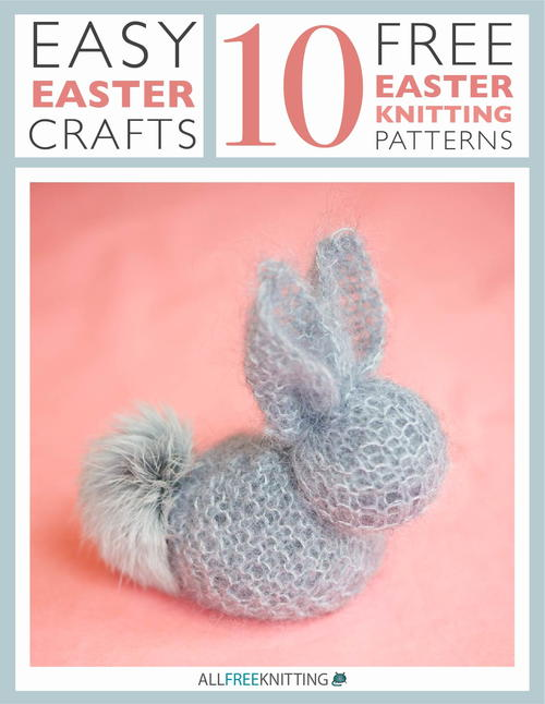 Easy Easter Crafts 10 Free Easter Knitting Patterns