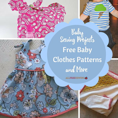 baby sewing projects Oh baby sew everything that baby needs for head to toe and even the nappy in- between choose from 100+ free sewing patterns for baby to make adorable baby gifts or deck out your own nursery in perfect style.