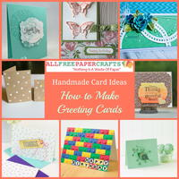 35+ Handmade Card Ideas: How to Make Greeting Cards
