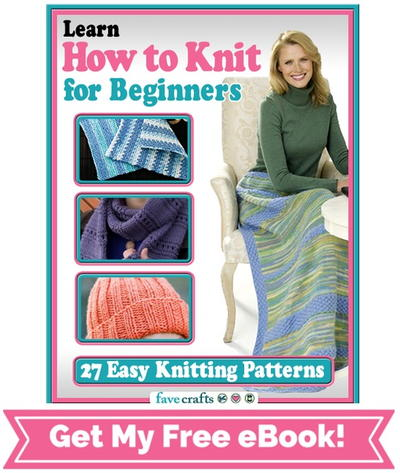 Learn Hot to Knit for Beginners:  27 Easy Knitting Patterns