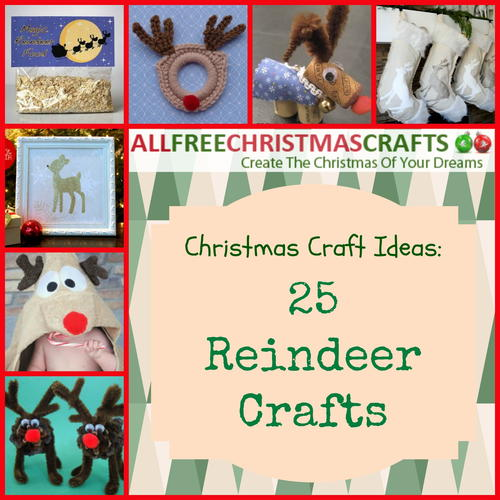 Christmas Craft Ideas: 25 Reindeer Crafts