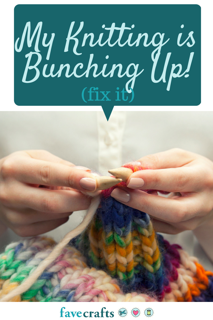 Knitting Tips And Tricks For Beginners : My knitting is bunching up fix it favecrafts
