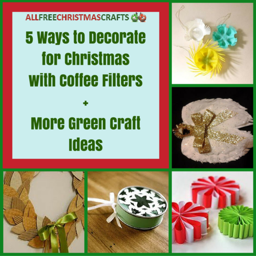 5 Ways to Decorate for Christmas with Coffee Filters + More Green Craft Ideas