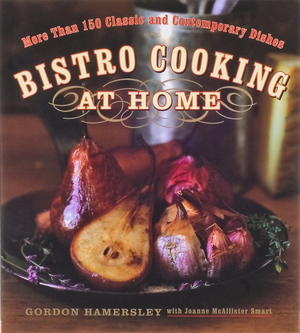 Bistro Cooking at Home: More than 150 Classic and Contemporary Dishes