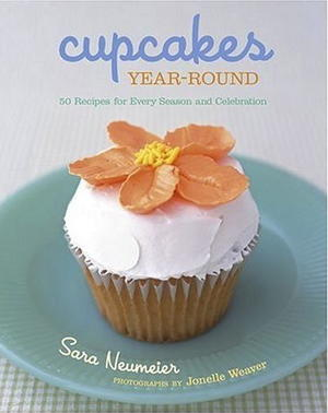 Cupcakes Year-Round: 50 Recipes for Every Season and Celebration