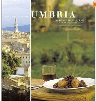 Umbria: Regional Recipes from the Heartland of Italy