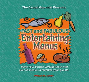 Fast and Fabulous Entertaining Menus