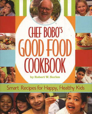 Chef Bobo's Good Food Cookbook